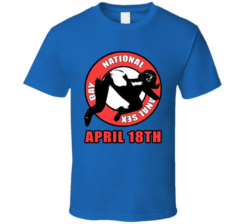 Jim Jefferies Comedy April 18th National Anal Sex Day Funny T Shirt