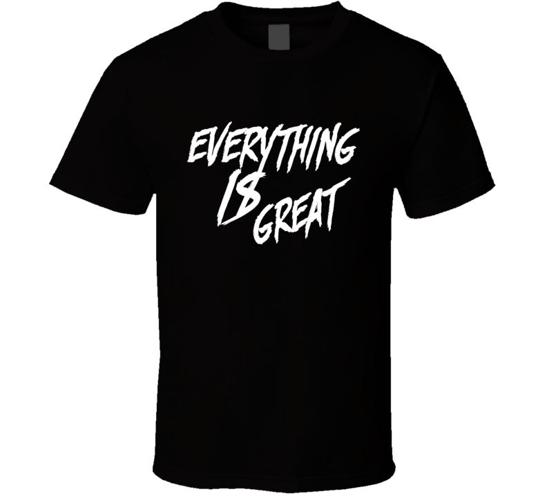 Kyle Busch Racing NASCAR Racer Everything Is Great T Shirt