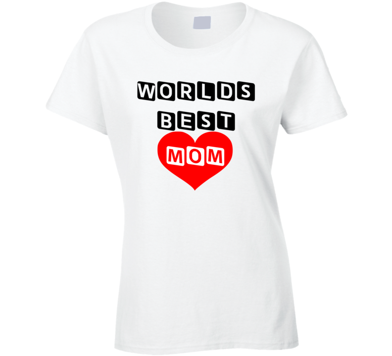 Em4shirts Worlds Best Mom Birthday & Mothers Day Gift T Shirt