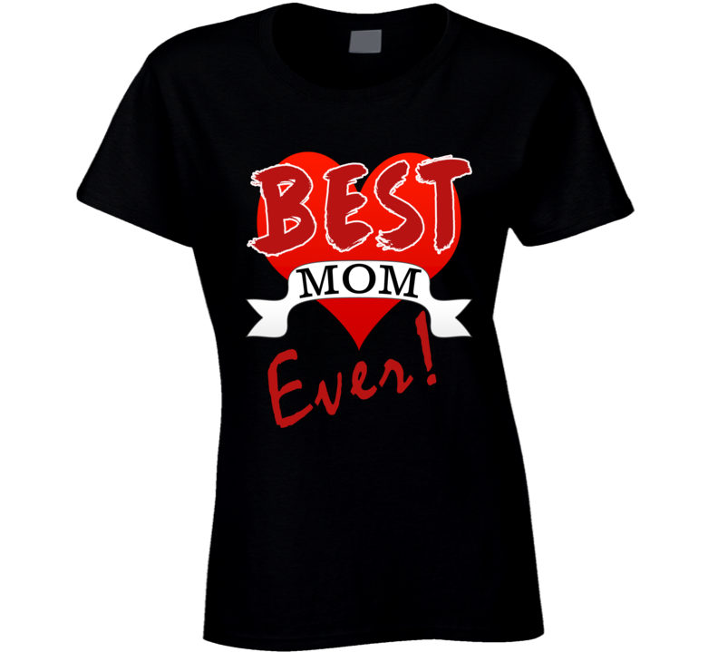 Best Mom Ever May 14 Mothers Day Celebration Gift Casual Fashion T Shirt