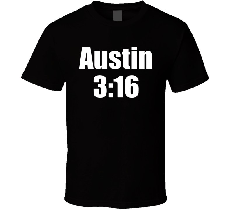 Stone Cold Steve Austin 3:16 Wrestling Custom Made Generic T Shirt