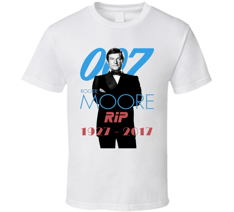 Tribute To Sir Roger Moore James Bond 007 Character RIP 1927 to 2017 T Shirt