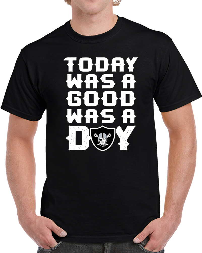 Okland Las Vegas Raiders Today Was A Good Day Football T Shirt