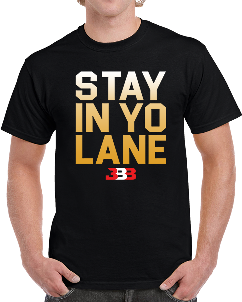 Lavar And Lonzo Ball Stay In Yo Your Lane T Shirt