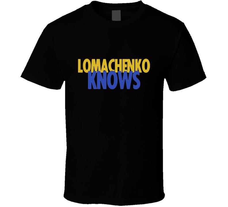 Vasyl Lomachenko Knows T Shirt