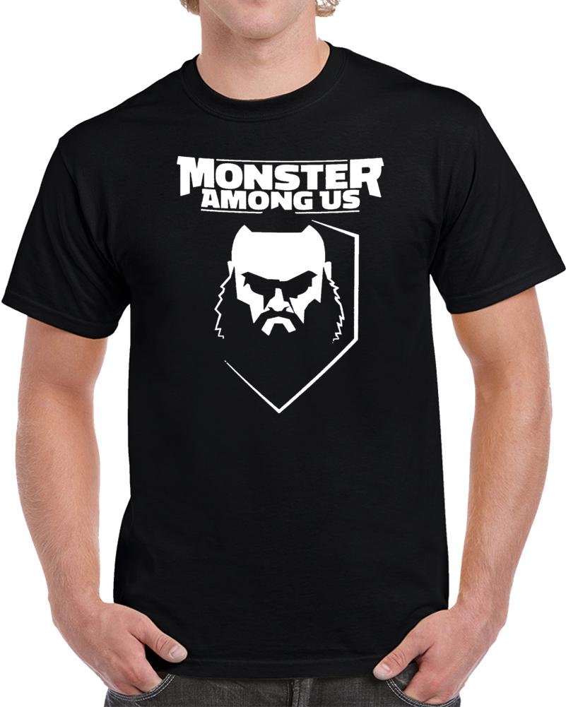 Braun Strowman Monster Among Us T Shirt