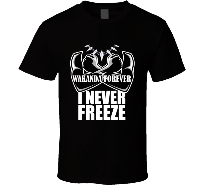Em4shirts Black Panther Wakanda Forever I Never Freeze Crossed Arms T Shirt