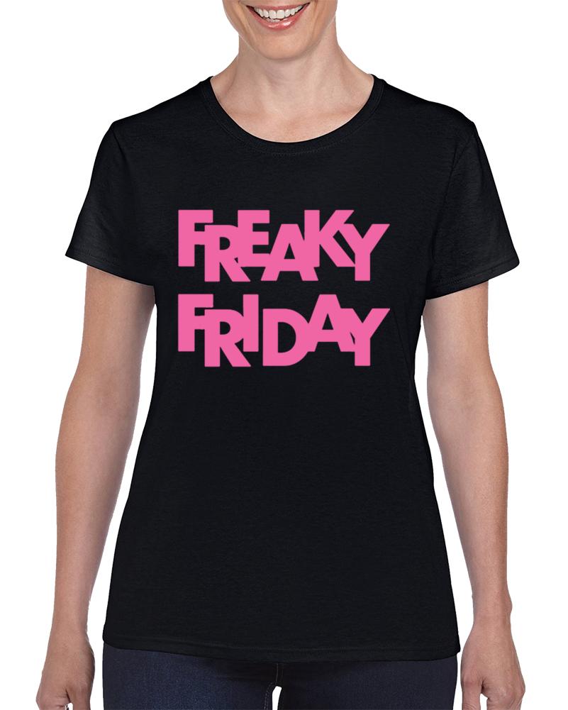Freaky Friday Unisex T Shirt