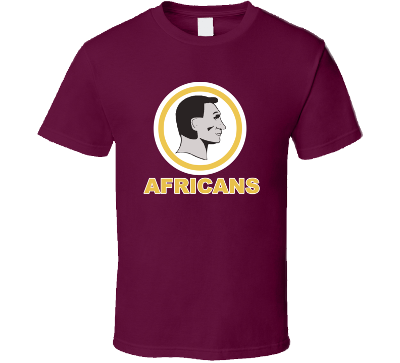Washington Africans Redskins Caucasians Parody Em4shirts Original Funny T Shirt