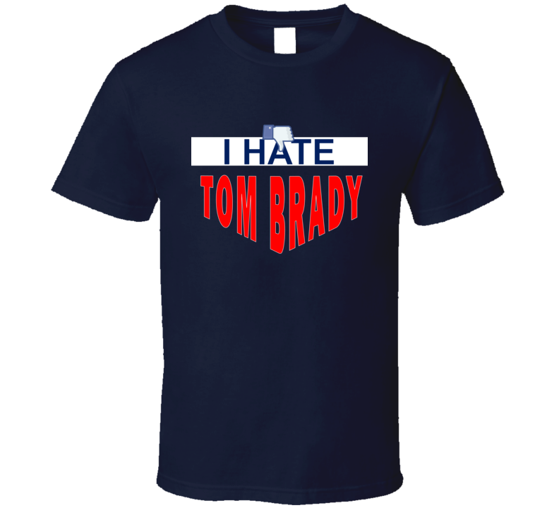 Em4shirts I Hate Tom Brady Thumbs Down Original T Shirt