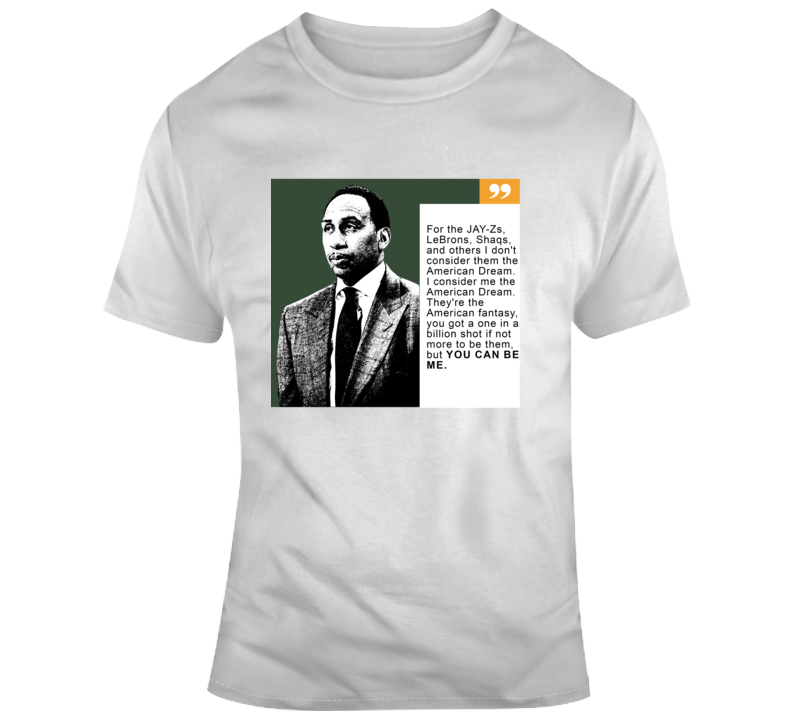 Stephen Anthony  Smith Inspired American Dream You Can Always Be Me Funny T Shirt