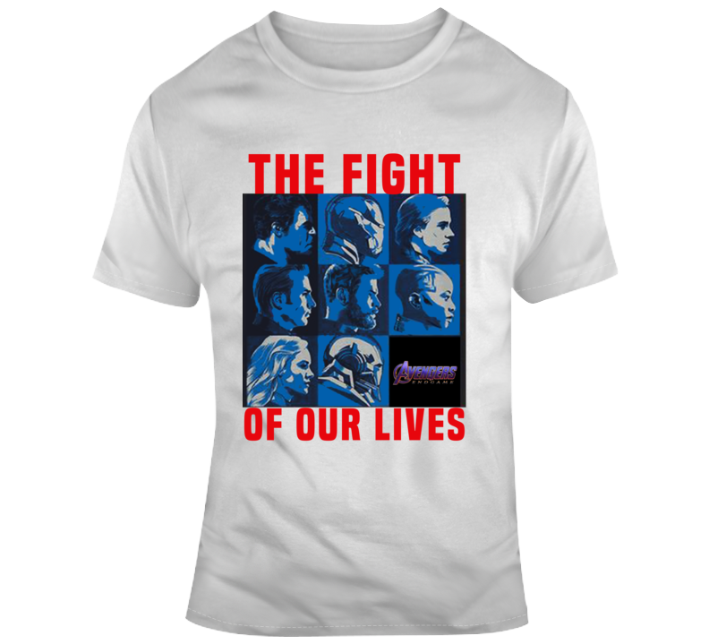 Avengers Endgame The Fight Of Our Lives T Shirt