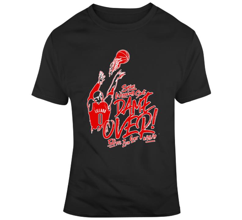 Damian Dame Over Hot 2019 Lillard Series Winning Shot T Shirt