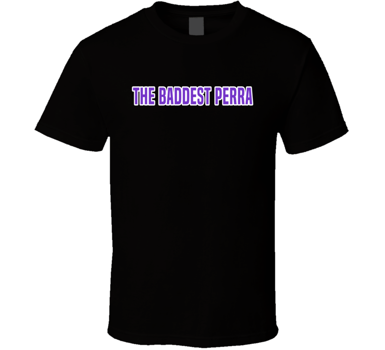 The Baddest Perra Louie Castro T Shirt