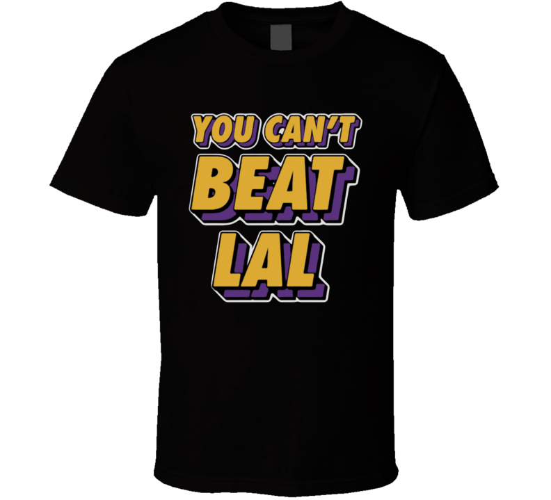You Can't Beat Lal Los Angeles Basketball T Shirt