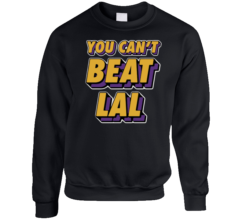 You Cant Beat Lal Crewneck Sweatshirt
