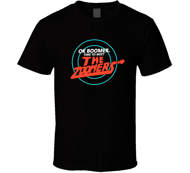 Ok Boomer Time To Meet The Zoomers Generation T Shirt