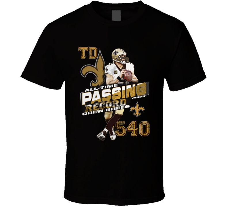 Drew Brees All Time Passing Record 540 Td Football T Shirt