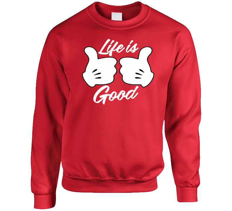Life Is Good Crewneck Sweatshirt