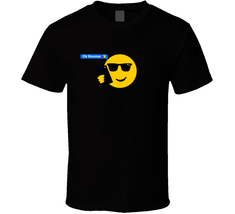 Okay Boomer Smiley Emoji Gen Z T Shirt