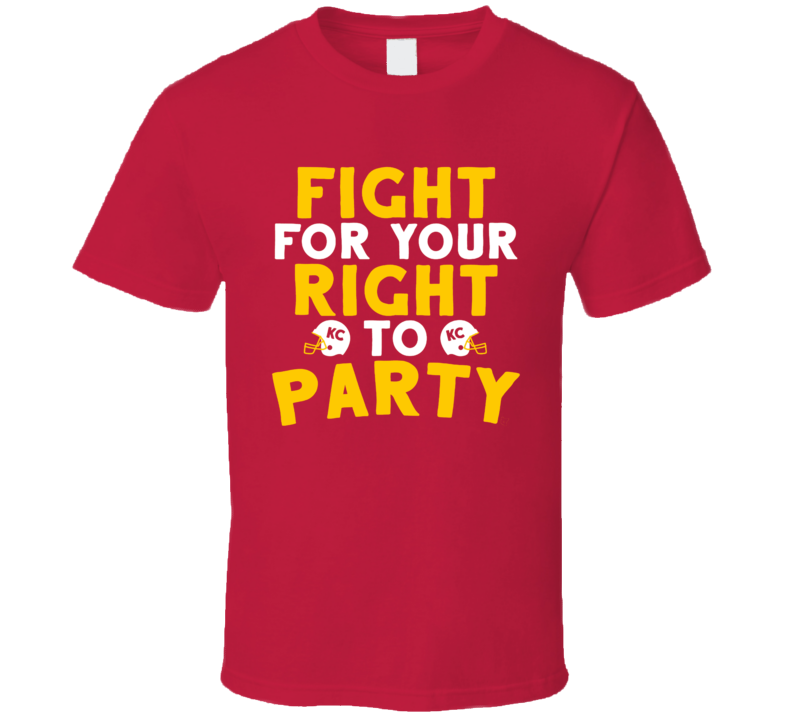 Fight For Your Right To Party Kansas City Football T Shirt