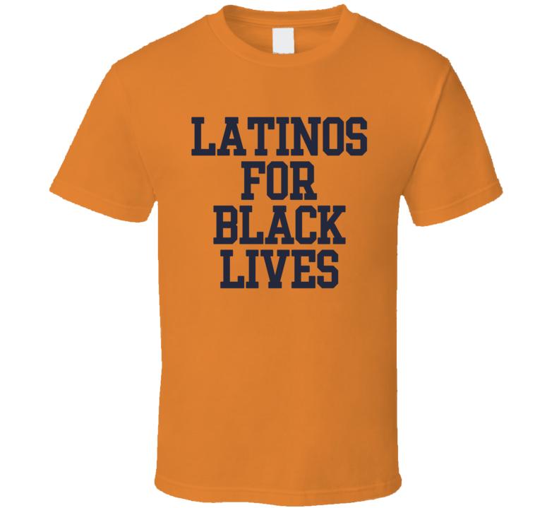 Latinos For Black Lives 2020 T Shirt