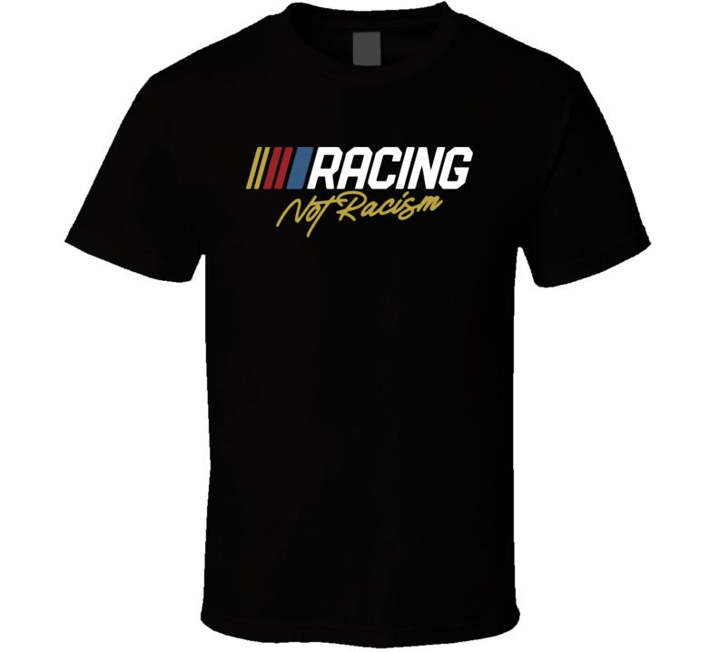 Racing Not Racism T Shirt