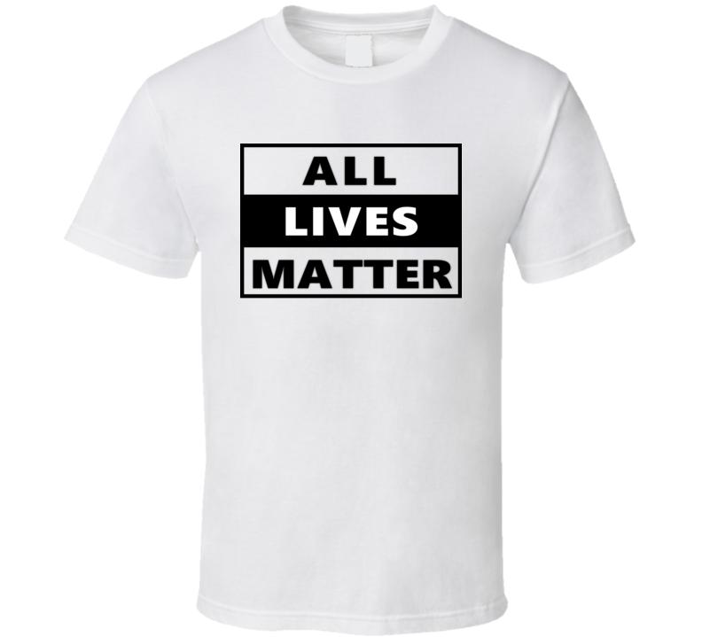 All Lives Matter T Shirt