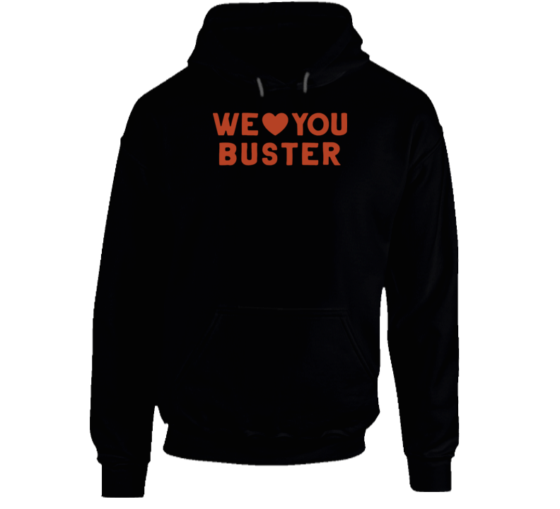 We Love You Gerald Buster Posey Hoodie