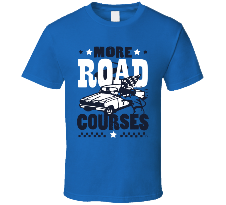 More Road Courses 2020 Racing T Shirt