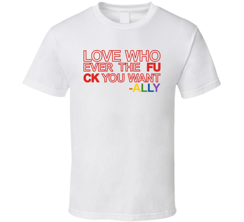 Ali Krieger Love Whoever The Fuck You Want Ally Lgbtq T Shirt