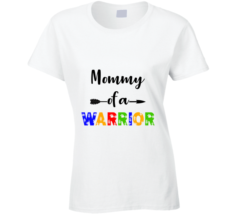 Mommy of a Warrior  Ladies T Shirt