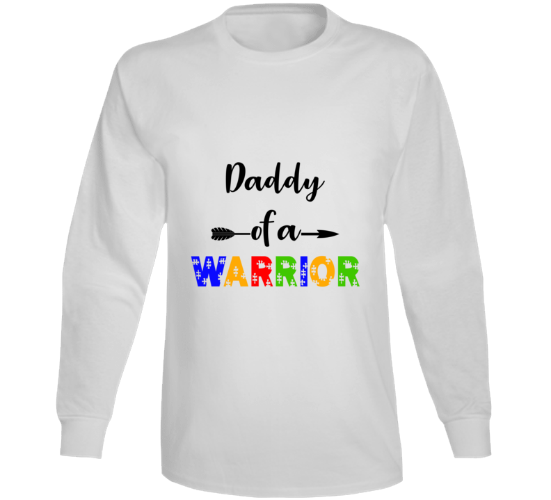 Daddy Of A Warrior Long Sleeve T Shirt