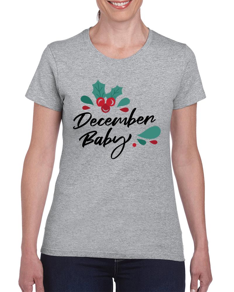 December Baby  Ladies T Shirt