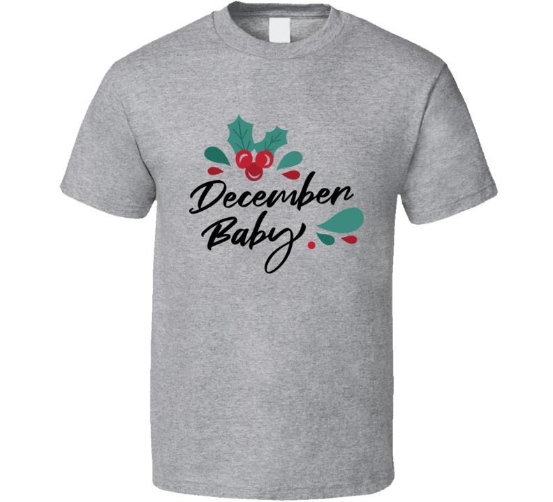 December Baby T Shirt