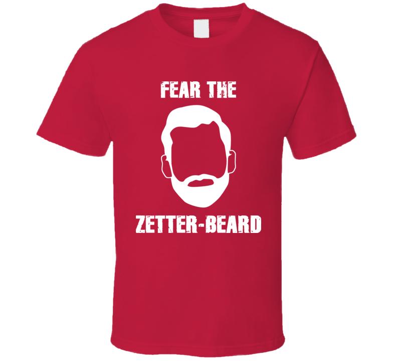 Fear The Zetter beard Henrik Zetterberg Hockey T Shirt