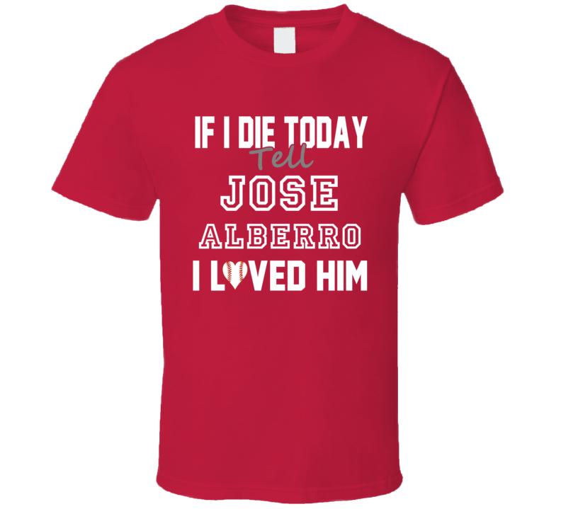 If I Die Tell Jose Alberro I Loved Him 1997 Texas Baseball T Shirt