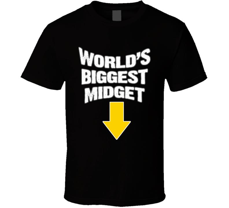 Worlds Biggest Midget Funny Joke Slang Saying T Shirt