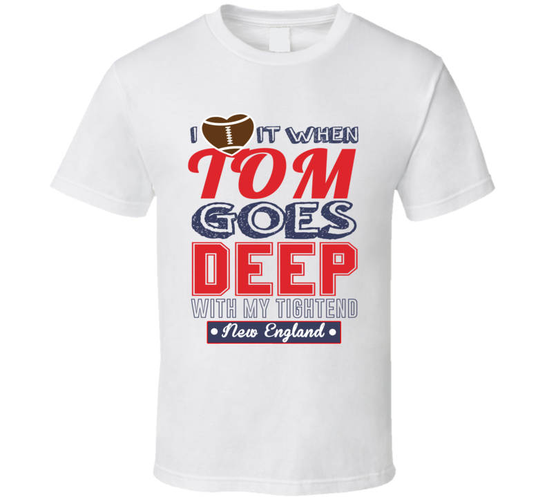 New England Tom Brady Tightend Love Football T Shirt