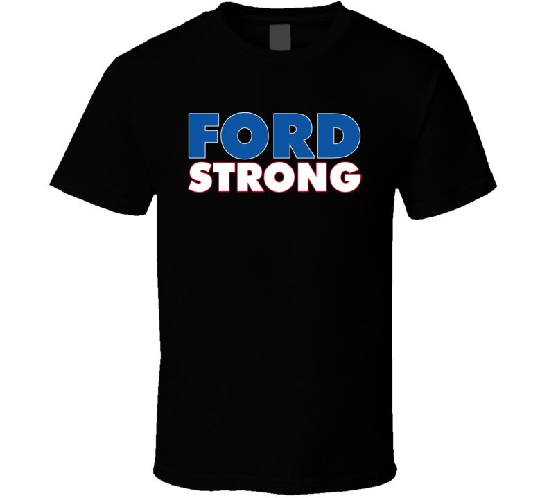Ford Strong Rob Ford T Shirt