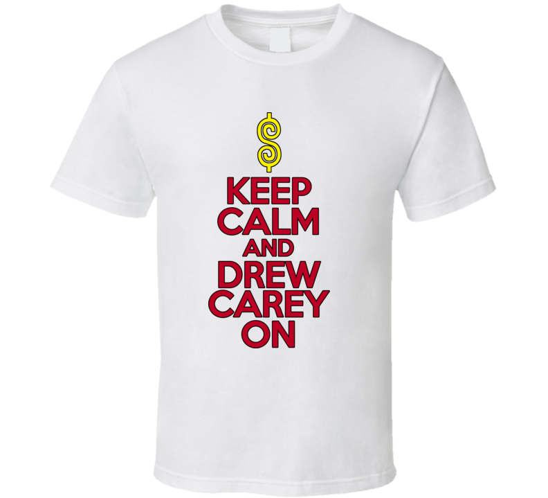 Keep Calm And Drew Carey On T Shirt