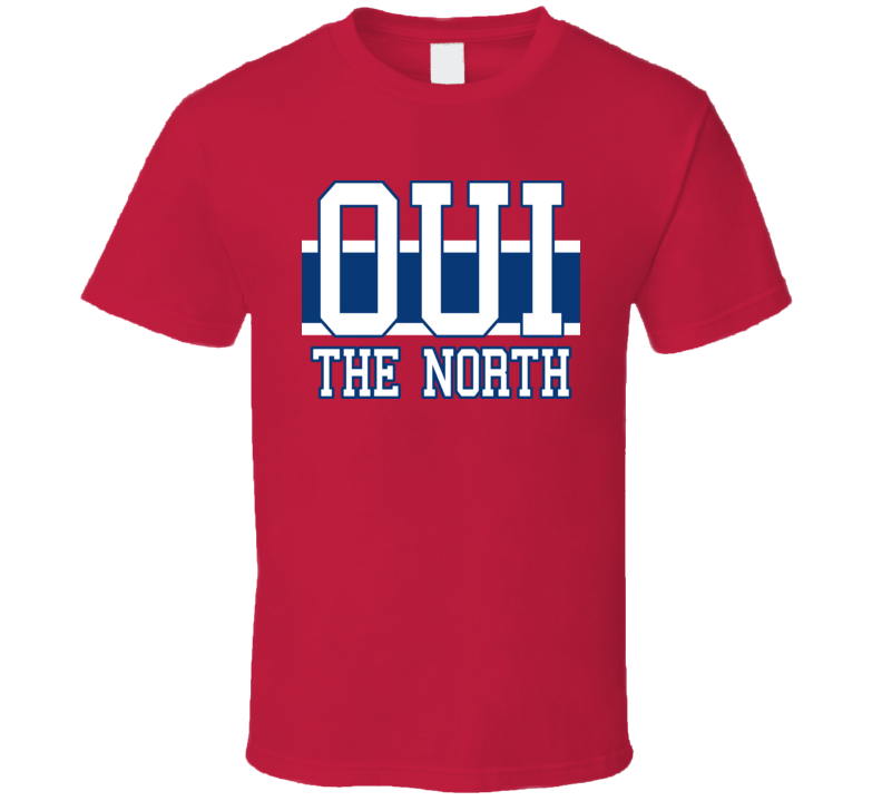 Montreal Hockey Playoffs Fan OUI The North T Shirt