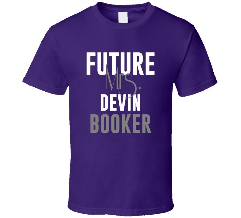 Future Mrs Devin Booker Basketball Phoenix T Shirt