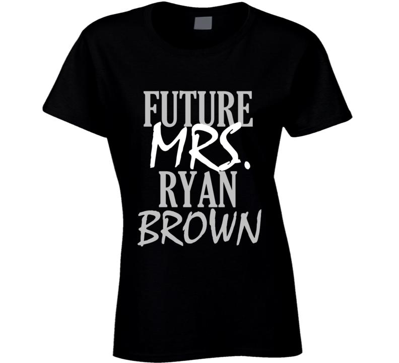 Future Mrs. Ryan Brown T Shirt