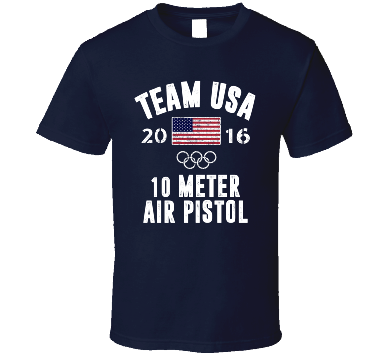United States USA 10 Meter Air Pistol Rio 2016 Olympic Team Support T Shirt