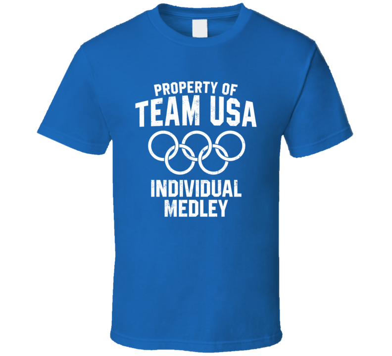 Property Of Team USA Individual Medley Olympics Event Sport Fan T Shirt