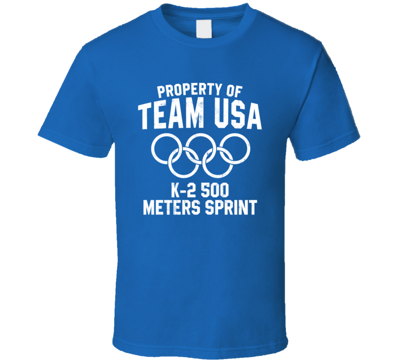 Property Of Team USA K-2 500 Meters Sprint Olympics Event Sport Fan T Shirt
