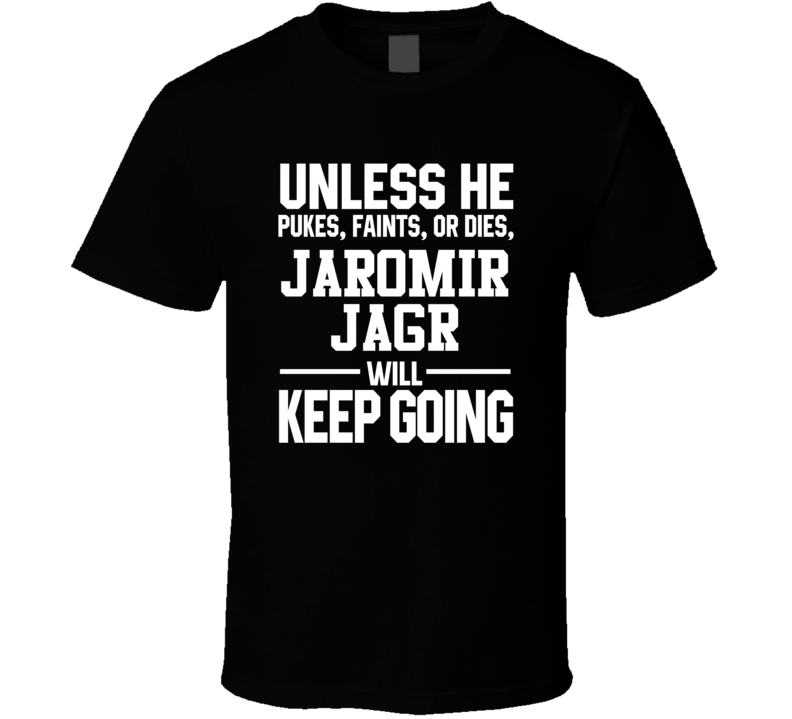 Jaromir Jagr Keeps On Going Unless Hockey Boston T Shirt