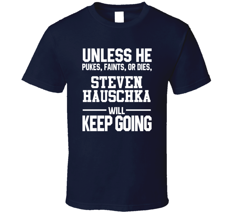 Steven Hauschka Keeps On Going Unless Seattle Football T Shirt