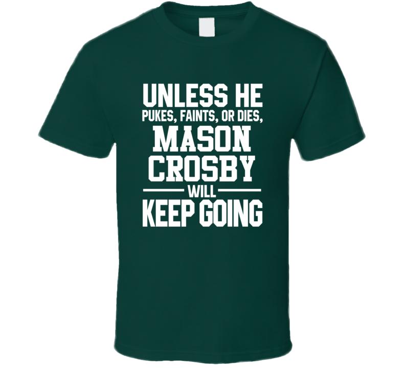 Mason Crosby Keeps On Going Unless Green Bay Football T Shirt